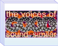 The voices of good and evil sound similar